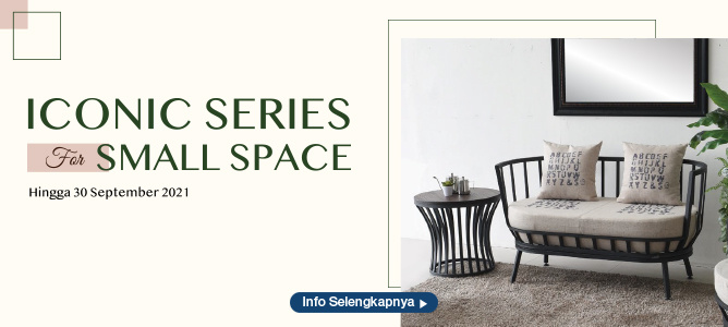 ICONIC SERIES FOR SMALL SPACE