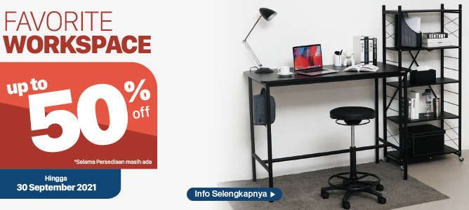 FAVORITE WORKSPACE UP TO 50%* OFF